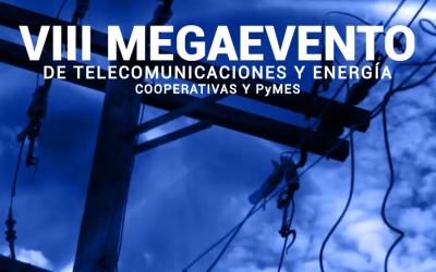 VIII Megaevento de Telecomunicaciones y Energía – Cooperativas y Pymes